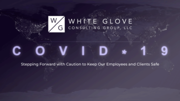 What White Glove is Doing to Keep Their Employees & Clients Safe, Even as Covid 19 Starts to Dwindle
